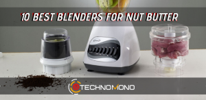 10 BEST BLENDERS FOR NUT BUTTER