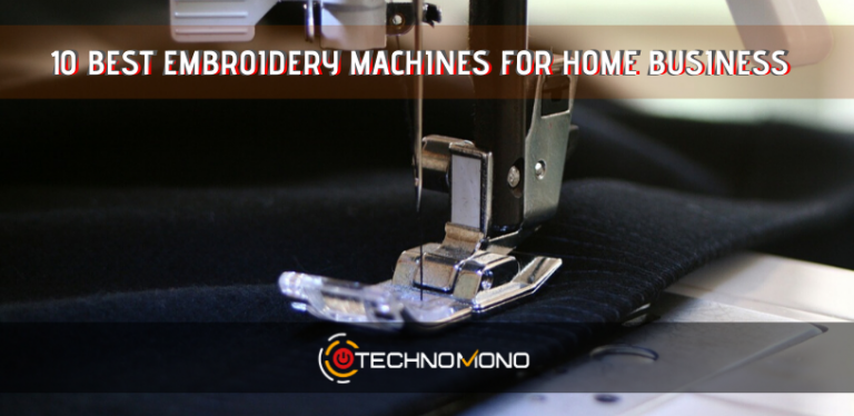 10 Best Embroidery Machines For Home Business