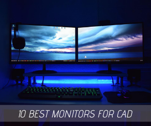 10 Best Monitors For CAD