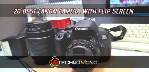 20 Best Canon Camera With Flip Screen
