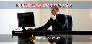 Best Computer Monitor for Eyes