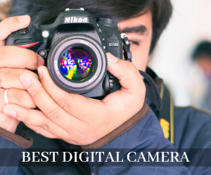 Best Digital Camera Under 300 1