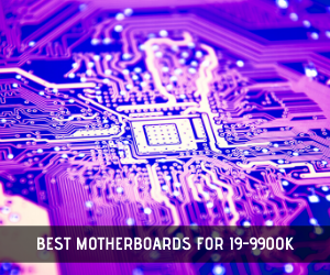 best motherboard for i9 9900k